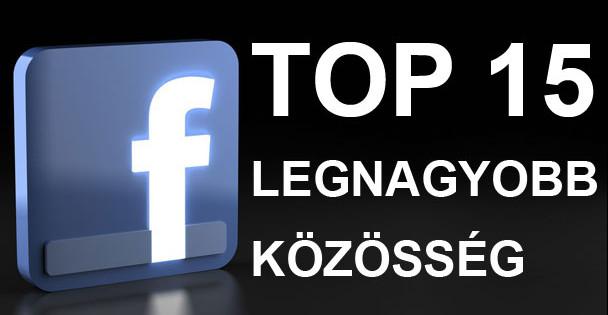 TOP 15 legnagyobb Facebook közösség