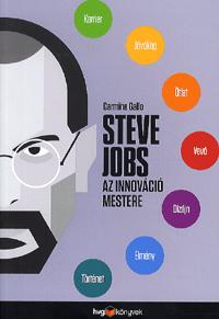 Steve Jobs az innováció mestere Carmine Gallo