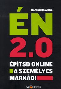 Én 2.0 Építsd online a személyes márkád! Dan Schawbel