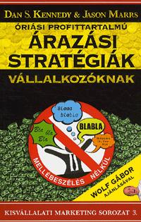 Óriási profittartalmú árazási stratégiák kisvállalkozóknak Marrs, Jason; Kennedy, Dan S.