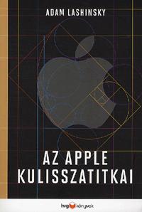 Az Apple kulisszatitkai Adam Lashinsky
